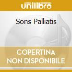 SONS PALLIATIS                            cd musicale di AIBOFORCEN