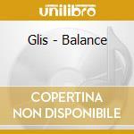 BALANCE                                   cd musicale di GLIS