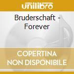 Bruderschaft - Forever cd musicale di BRUDERSCHAFT