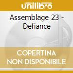 DEFIANCE                                  cd musicale di ASSEMBLAGE 23