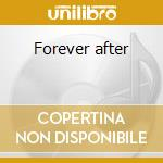 Forever after cd musicale