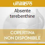 Absente terebenthine cd musicale