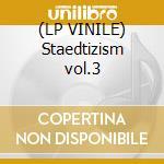 (LP VINILE) Staedtizism vol.3 lp vinile