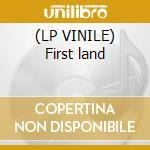 (LP VINILE) First land lp vinile
