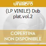 (LP VINILE) Dub plat.vol.2 lp vinile