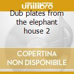 Dub plates from the elephant house 2 cd musicale