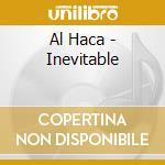 Al Haca - Inevitable cd musicale