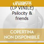 (LP VINILE) Psilocity & friends lp vinile