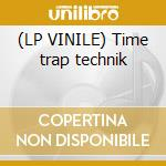 (LP VINILE) Time trap technik lp vinile
