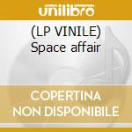 (LP VINILE) Space affair lp vinile