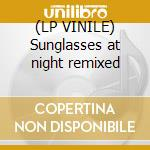 (LP VINILE) Sunglasses at night remixed lp vinile