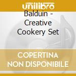 Balduin - Creative Cookery Set cd musicale di Balduin