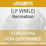 (LP VINILE) Recreation lp vinile