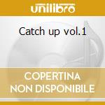 Catch up vol.1 cd musicale