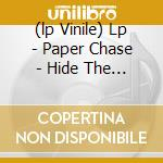 (LP VINILE) LP - PAPER CHASE          - HIDE THE KITCHEN KNIVES lp vinile di Chase Paper