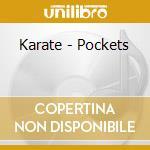 POCKETS cd musicale di KARATE
