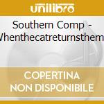 WHENTHECATRETURNSTHEMIC cd musicale di Comp Southern