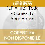 (LP VINILE) LP - TODD                 - COMES TO YOUR lp vinile di TODD