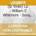 (LP VINILE) LP - WILLIAM E WHITMORE   - SONG O BLACKBIRD lp vinile di WILLIAM ELLIOTT WHITMORE