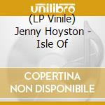 Isle of-lp 07 cd musicale di Jenny Hoyston