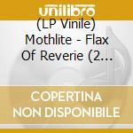 (LP VINILE) The flax of rev.-2lp 08 lp vinile di MOTHLITE