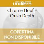 Crush depth cd musicale di Hoof Chrome