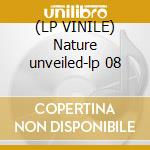 (LP VINILE) Nature unveiled-lp 08 lp vinile di 93 Current