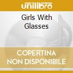 GIRLS WITH GLASSES cd musicale di PARTYLINE