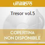 Tresor vol.5 cd musicale