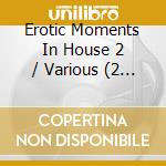 Erotic moments/2 cd musicale