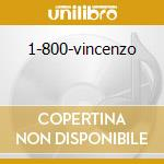 1-800-vincenzo cd musicale