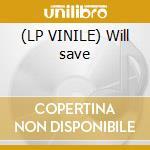 (LP VINILE) Will save lp vinile