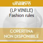 (LP VINILE) Fashion rules lp vinile