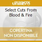 SELECT CUTS FROM BLOOD & FIRE cd musicale di ARTISTI VARI