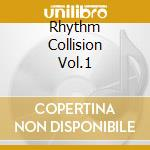 RHYTHM COLLISION VOL.1 cd musicale di RUT'S DC/MAD PROFESSOR/ZION TRAIN