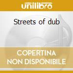 Streets of dub cd musicale