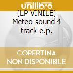 (LP VINILE) Meteo sound 4 track e.p. lp vinile