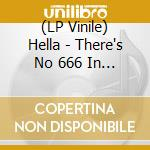 (LP VINILE) There's no 666 in outerspace lp vinile di HELLA
