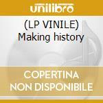 (LP VINILE) Making history lp vinile