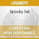 Spooky hal cd musicale