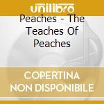 THE TEACHES OF PEACHES cd musicale di PEACHES