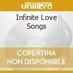 INFINITE LOVE SONGS cd musicale di HECKER MAXIMILIAN