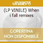 (LP VINILE) When i fall remixes lp vinile