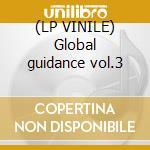 (LP VINILE) Global guidance vol.3 lp vinile