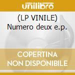 (LP VINILE) Numero deux e.p. lp vinile