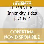 (LP VINILE) Inner city sides pt.1 & 2 lp vinile