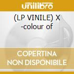 (LP VINILE) X -colour of lp vinile