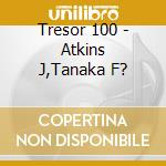 Tresor 100 vol.6 cd musicale