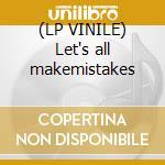 (LP VINILE) Let's all makemistakes lp vinile