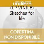 (LP VINILE) Sketches for life lp vinile